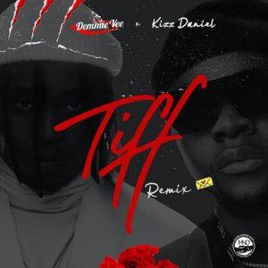Demmie Vee Ft. Kizz Daniel - Tiff