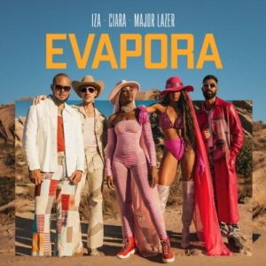 IZA Ft. Ciara, Major Lazer - Evapora