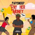 Papisnoop py her money
