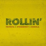 Trifecta ft. Stonebwoy, Niniola - rollin'