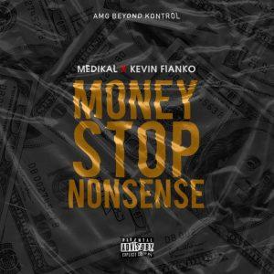 Medikal Ft. Kevin Fanco - Money Stops Ninsebse