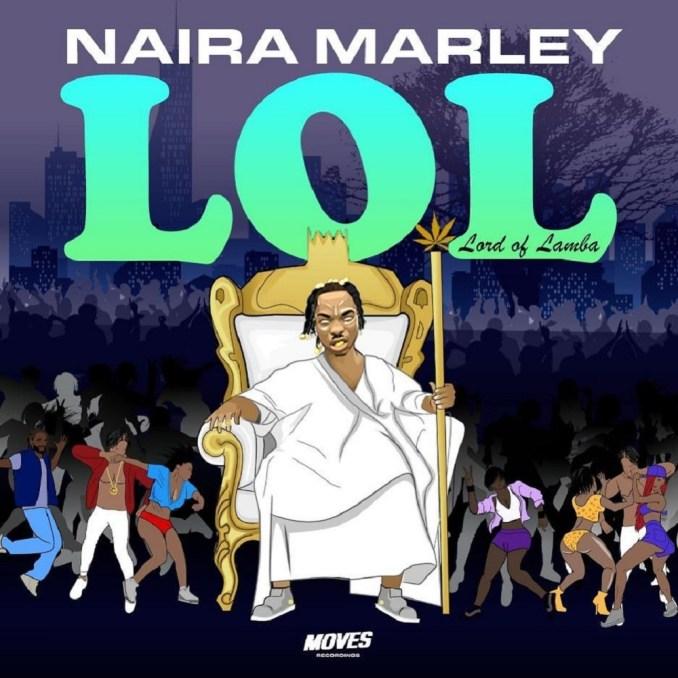 EP: Naira Marley - LOL (Lord Of Lamba)