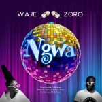 Wake Ft. Zoro - Ngwa