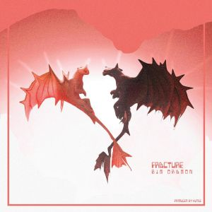 Big Dragon (Efya) - Fracture