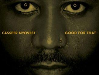 Casper Nyovest - Good For That