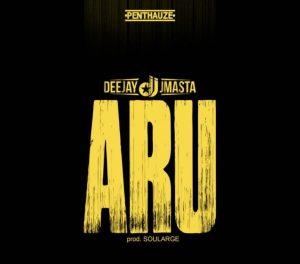 Deejay J Masta - Aru