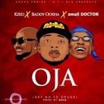 Kzed x Baddy Oosha x Small Doctor - Oja Mp3