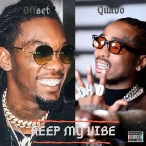 Quavo Ft. Offset - Keep My Vibe