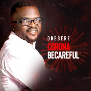 Obesere - Corona Be Careful