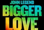 John Legend - Bigger Love mp3