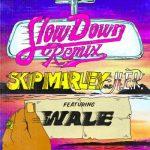 Skip Marley & h.E.R Ft. Wale - Slow Down