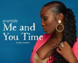 Aramide - Me and You time