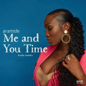 Aramide - Me and You time