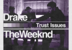 Drake Ft. The Weeknd - Trust Issues remix