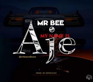 Mr Bee - My Name Is Aje