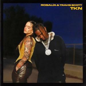 ROSALIA ft. Travis Scott - TKN