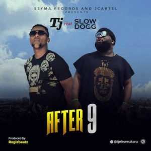 TJ Ft. Slow Dogg - After 9