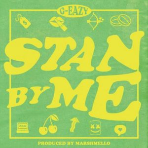 G-Eazy - Stand By Me