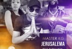 Master KG ft Burna Boy Jarusalem remix Mp3