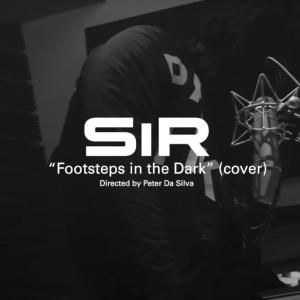 SiR - Footsteps In The Dark