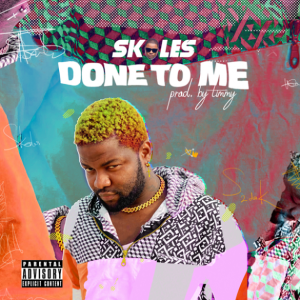 Skales Done To Me Mp3 Download