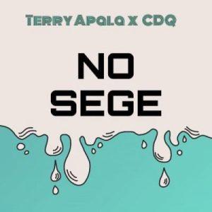 Terry Apala ft CDQ No Sege Mp3
