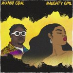 Wande Coal Naughty Girl