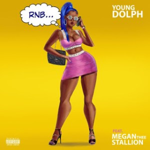 Young Dolph Ft. Megan Thee Stallion - RNB