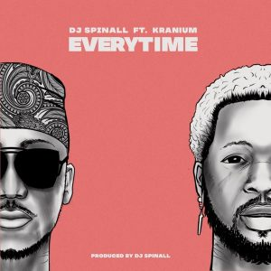 DJ Spinall ft Kranium Everytime Mp3