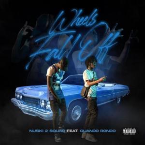 NUSKI2SQUAD ft Quando Rondo Wheels Fall Off Mp3