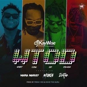 DJ Kaywise What Type Of Dance WTOD