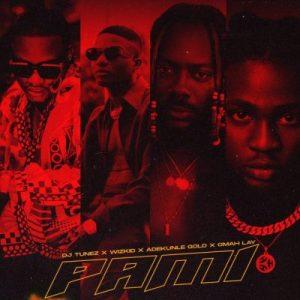 DJ Tunez ft Wizkid, Adekunle Gold, Omah lay Pami Mp3