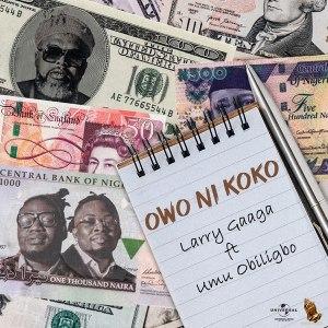 Larry Gaaga ft Umu Obiligbo Owo Ni Koko Mp3