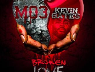 Mo3 ft kevin Gates Broken love mp3