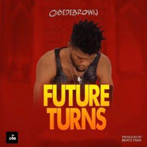 Ogidi Brown Future Turns Mp3