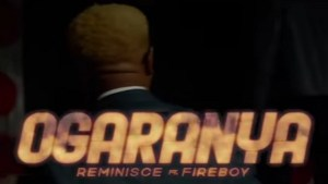 [Video] Reminisce ft Fireboy DML - Ogaranya
