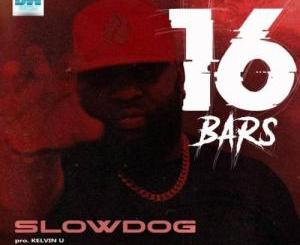 SlowDog 16 Bars Mp3