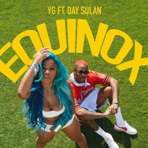 YG ft Day Sulan Equinox Mp3
