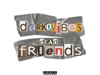 Darkovibes Dead Friends