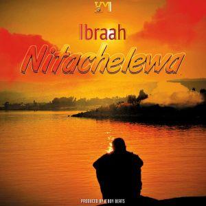 Ibaah Nitachelewa Mp3