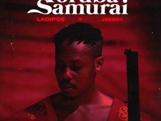 LadiPoe ft Joeboy Yoruba Samurai Mp3