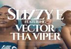 Slizzy E ft Vector Oba Mp3