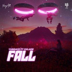 YungAce ft Oxlade - Fall Mp3