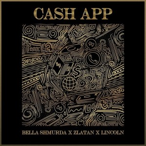 Bella Shmurda ft Zlatan, Lincoln - Cash App