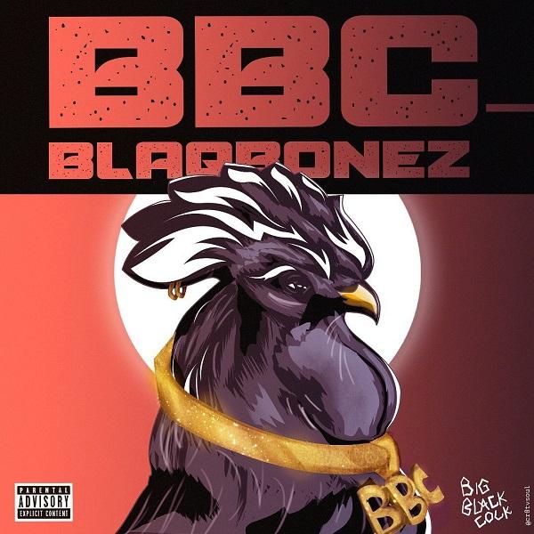 Blaqbonez - BBC (Big Black Cock)