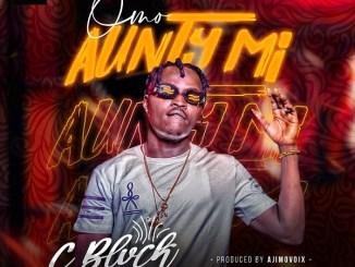 CBlvck - Aunty Mi