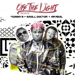 Danny S ft Small Doctor, Mr Real - Off The Light Remix