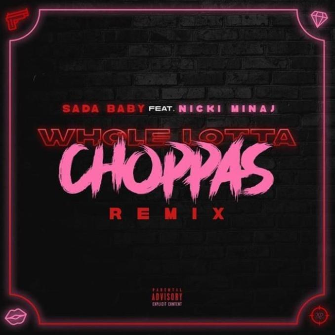 Sada Baby ft Nicki Minaj - Whole Lotta Choppas Remix
