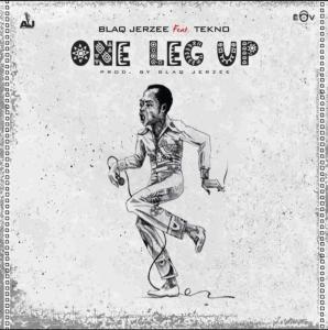 Blaq Jerzee ft. Tekno - One Leg Up