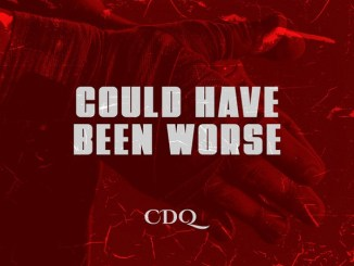 CDQ Could Have Been Worse Mp3
